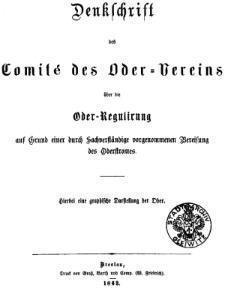 Denkschrift des Comité des Oder=Vereins über die Oder-Regulirung auf Grund einer durch Sachverständige vorgenommenen Bereisung des Oderstromes