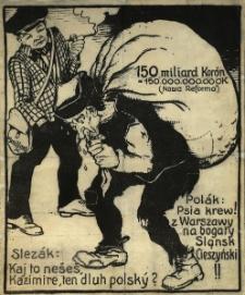 Sto pięćdziesiąt koron [Inc:] Slezak : Kaj to neses Kazimiere, ten dluh polsky? Polak : Psia krew z Warszawy na bogaty Sląnsk Cieszyński