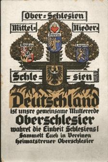 Deutschland ist unsere gemeinsame Muttererde. Oberschlesier, wahret die Einheit Schlesiens! Sammelt Euch in Vereinen heimatstreuer Oberschlesier