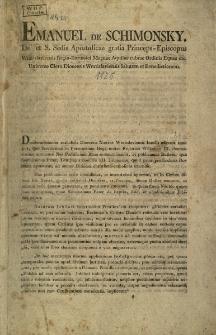 Emanuel de Schimonsky, De et S.sedis Apostolicae gratia Princeps-Episcopus Wratislaviensis...