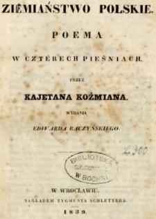 Ziemiaństwo polskie : poema w czterech pieśniach