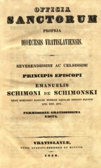 Officia sanctorum propria dioecesis Vratislaviensis : reverendissimi ac celsissimi Principis Episcopi E. Schimoni de Schimonski