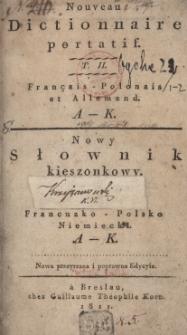 Nowy słownik kieszonkowy francusko-polsko-niemiecki. T.2: A-K, T.3: L-Z