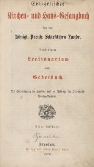Evangelisches Kirchen= und Haus=Gesangbuch für die Königl. Preuss. Schlesischen Lande