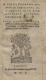 Epistulae Familiares diligentius quam quae hactenus exierunt, emendatae,