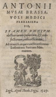 Examen omnium electuariorum pulverum et confectionum, catharcticorum