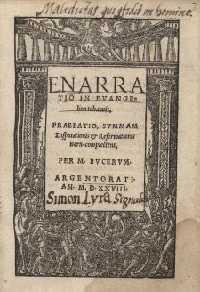Enarratio in evangelion Johannis, Praefatio, summam Disputationis cum Reformationis Bern-complectens