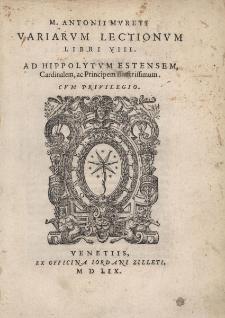 Variarum lectionum libri VIII. Ad Hippolytum estensem, cardinalem, ac principem illustrissimum