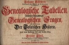 Genealogischen Tabellen, nebst denen darzu gehörigen genealogischen Fragen, zur Erläuterung der politisschen Hoistorie
