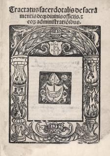 Tractatus sacerdotalis de sacramentis deque divines officiis et eorum administrationibus