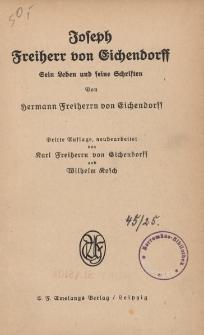 Joseph Freiherr von Eichendorff : sein Leben und seine Schriften
