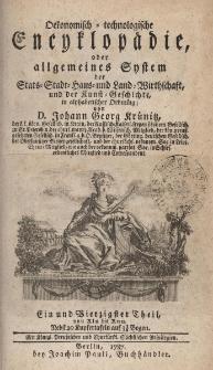 Oekonomisch = technologische Encyklopädie oder allgemeines System der Staats- Stadt- Haus- und Landwirthschaft, und der Kunst-Geschichte, in alphabetischer ordnung