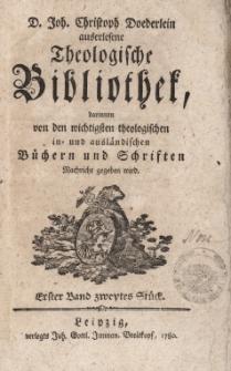D. Joh. Christoph Doederlein auserlesene Theologische Bibliothek... Erster Band, zweytes Stück