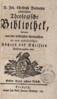 D. Joh. Christoph Doederlein auserlesene Theologische Bibliothek... Erster Band, achtes Stück