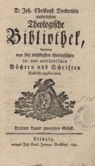 D. Joh. Christoph Doederlein auserlesene Theologische Bibliothek... Dritter Band, zweytes Stück