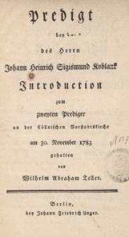 Predigt bei des herrn Johann Heinrich Sigismund Koblank Introduction...