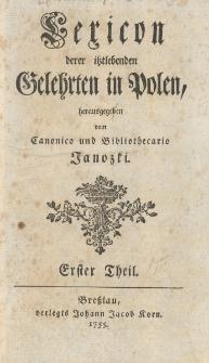 Lexicon derer itztlebenden Gelehrten in Polen. Th. 1[-2]