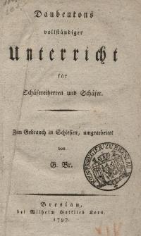 Vollständiger Unterricht für Schäfereiherren und Schäfer. Zum Gebrauch in Schlesien
