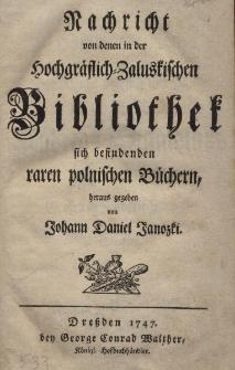 Nachricht von denen in der Hochgräflich-Zaluskischen Bibliothek sich befindenden raren polnischen Büchern, Tl. 1-4