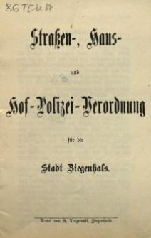 Straßen-, Haus- und Hof-Polizei-Verordnung für die Stadt Ziegenhals