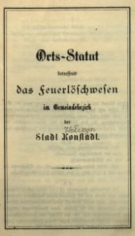 Orts-Statut betreffend das Feuerlöschwesen im Gemeindebezirk der Stadt Konstad