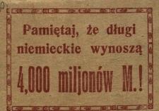 Pamiętaj, że długi niemieckie wynoszą 4000 miljonów M.