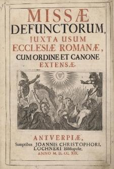 Missae defunctorum, juxta usum Ecclesiae Romanae, cum ordine et canone extensae