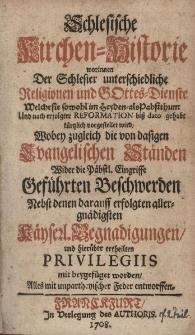 Schlesische Kirchen-Historie worinnen der Schlesier unterschiedliche Religionen und Gottes-Dienste...