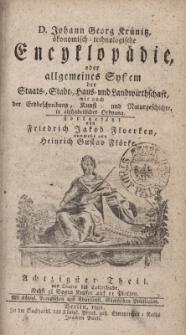 D. Johann Georg Krünitz ökonomisch = technologische Encyklopädie oder allgemeines System der Staats- Stadt- Haus- und Landwirthschaft, wie auch der Erdbeschreibung, Kunst- und Naturgeschichte, in alphabetischer ordnung
