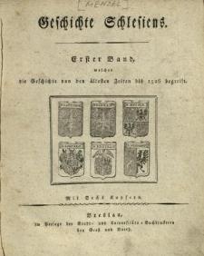 Geschichte Schlesiens. Bd.1, Welcher die Geschichte von den ältesten Zeiten bis 1526 begreift