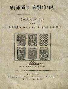 Geschichte Schlesiens. Bd.2, Welcher die Geschichte von 1526 bis 1740 begreift