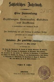 Schlesisches Jahrbuch : eine Sammlung von Erzählungen, Humoresken, Gedichten und Anekdoten in hochdeutschen und schlesischen Dialekt