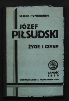 Józef Piłsudski : życie i czyny