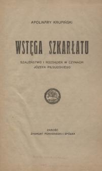 Wstęga szkarłatu : szaleństwo i rozsądek w czynach Józefa Piłsudskiego