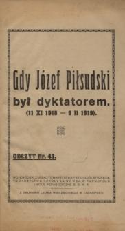 Gdy Józef Piłsudski był dyktatorem : (11 XI 1918-9 II 1919)