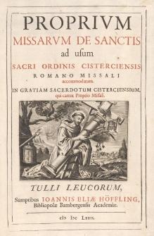 Proprium missarum de sanctis ad usum Sacri ordinis Cisterciensis Romano Missali accommodatum. In gratia sacerdotum Cisterciensium qui caret Proprio Missali