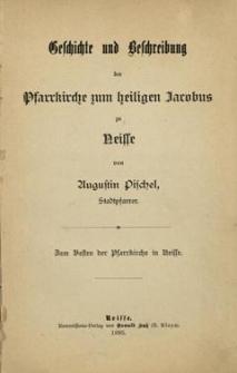 Geschichte und Beschreibung der Pfarrkirche zum heiligen Jacobus zu Neisse