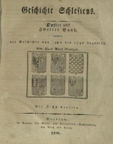Geschichte Schlesiens : erster und zweiter Band welcher die Geschichte von 550 bis 1740 begreift