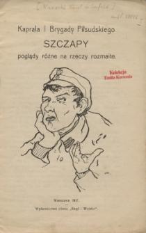 Kaprala I Brygady Piłsudskiego Szczapy poglądy różne na rzeczy rozmaite