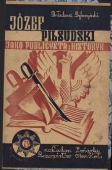 Józef Piłsudski jako publicysta i historyk : szkic popularny