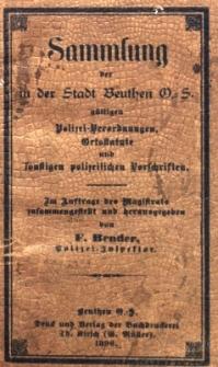 Sammlung der in der Stadt Beuthen Ob. Schl. gültigen Polizei-Verordnungen, Ortsstatute und sonstigen polizeilichen Vorschriften