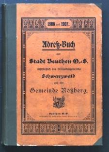 Adressbuch der Stadt Beuthen O. S. einschliesslich des Verwaltungsbezirks Schwarzwald und der Gemeinde Rossberg