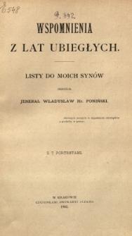 Wspomnienia z lat ubiegłych : listy do moich synów z 7 portretami. Skreślił jenerał Władysław Hr. Poniński