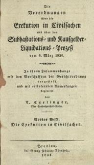 Die Verordnungen über die Execution in Civilsachen und über den Subhastations = und Kaufgelder Liquidations Prozess vom 4 März 1834. H. 1 : Die Execution in Civilsachen