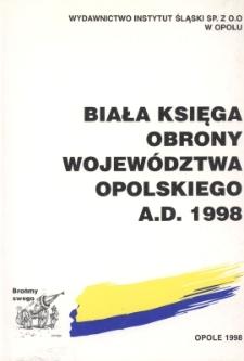 Biała księga obrony województwa opolskiego A.D. 1998 [T.1]