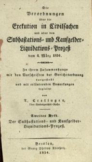 Die Verordnungen über die Execution in Civilsachen und über den Subhastations = und Kaufgelder Liquidations Prozess vom 4 März 1834. H. 2 : Die Execution in Civilsachen
