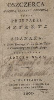 Oszczerca własną ukarany zbrodnią, czyli przypadki Asteryi i Adanaxa, z dzieł sławnego P. de Saint-Foix z francuzkiego na polski język przełożone