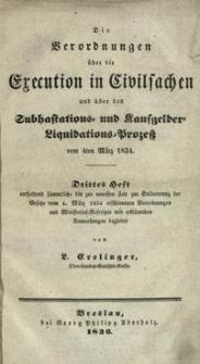 Die Verordnungen über die Execution in Civilsachen und über den Subhastations = und Kaufgelder Liquidations Prozess vom 4 März 1834. H. 3
