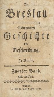 Von Breslau. Dokumentirte Geschichte und Beschreibung : In Briefen. Bd. 2