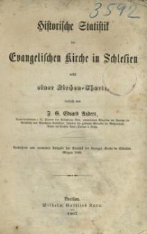 Historische Statistik der evangelischen Kirche in Schlesien nebst einer Kirchen = Charte